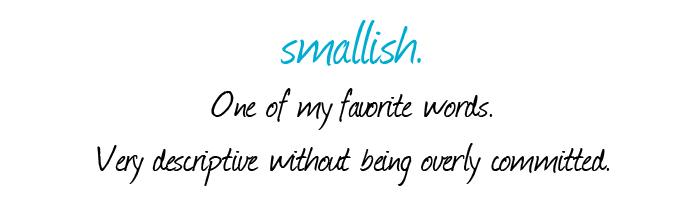favorite words, smallish